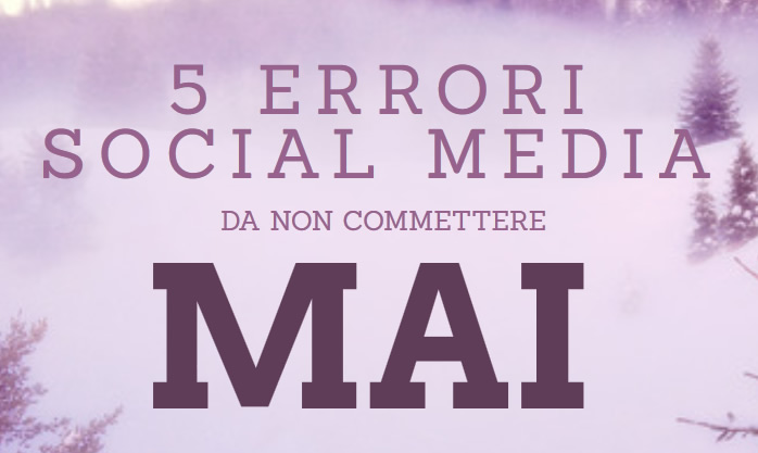 5 errori social