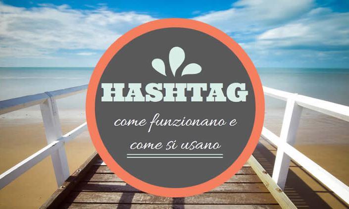hashtag come funzionano e come si usano
