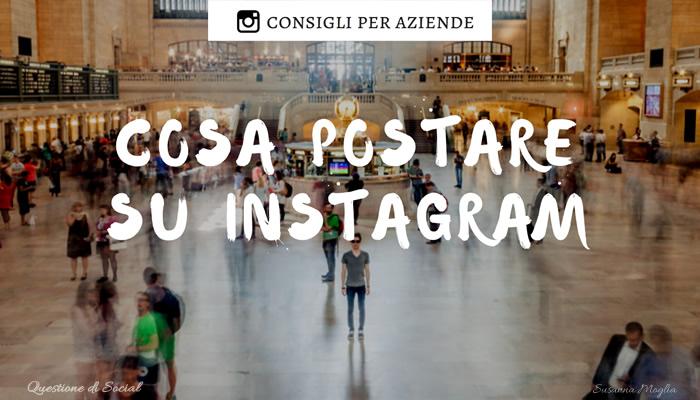 Cosa postare su Instagram? 10 super idee semplici ed efficaci!