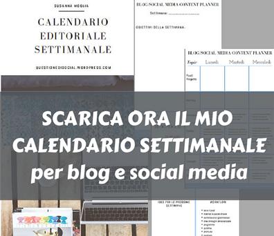 SCARICA ORA IL MIO CALENDARIO SETTIMANALEper blog e social media